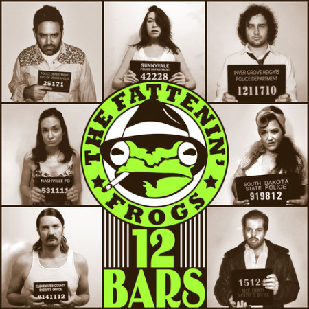 The Fattenin' Frogs - 12 Bars